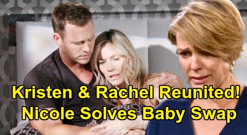 Days of Our Lives Spoilers: Kristen Finds Rachel is Mickey at Last – Nicole Gives Enemy a Mother-Daughter Reunion?
