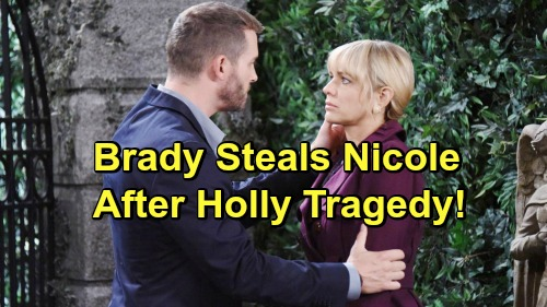 Days of Our Lives Spoilers: Brady Steals Nicole After Holly Tragedy - Nicole Turns Back On Eric, Reunites With Brady