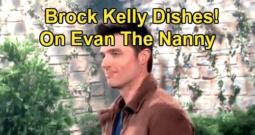 Days of Our Lives Spoilers: Brock Kelly Dishes On New DOOL Role As Evan The Nanny - Sonny Attraction Blossoming