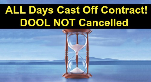 Days of Our Lives Spoilers: Days NOT Canceled - Entire DOOL Cast Released From Contracts - What It Really Means