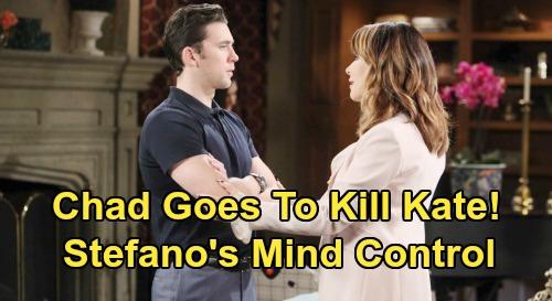 Days of Our Lives Spoilers: Chad Goes To Kill Kate - Stefano Plots Murder Revenge
