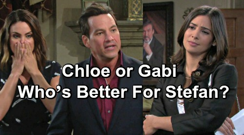 Days of Our Lives Spoilers: Chloe or Gabi - Who's The Better Match For Stefan?