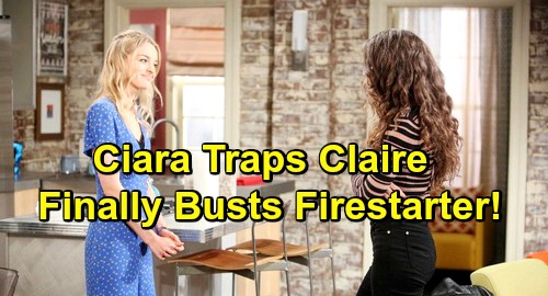 Days of Our Lives Spoilers: Ciara's Vengeful Trap Catches Claire While Ben's in Jail - Firestarter Finally Busted