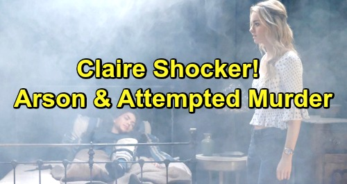 Days of Our Lives Spoilers: Claire Started First Cabin Fire - Charged With Arson and Ciara's Attempted Murder