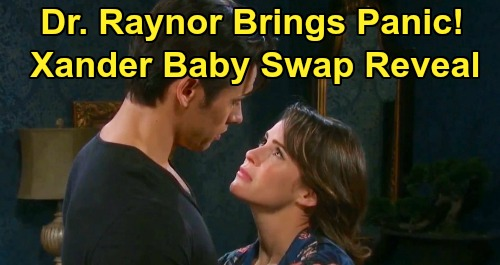 Days of Our Lives Spoilers: Xander Panics as Baby Switch Dr Raynor Resurfaces – Sarah & Maggie Learn Horrible Truth