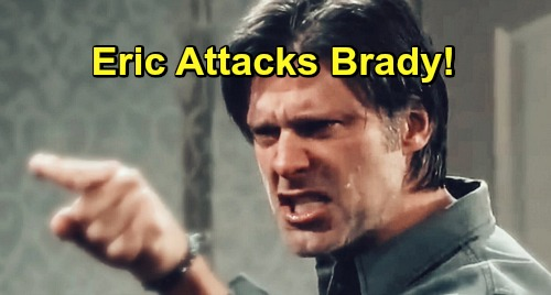Days of Our Lives Spoilers: Eric Attacks Brady – Furious Brother Battle Reignites Over Nicole and Sarah