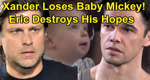 Days of Our Lives Spoilers: Xander Devastated, Loses Baby Mickey To Eric - Lashes Out At Nicole For Confessing