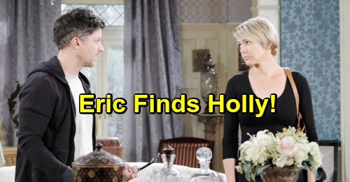 Days of Our Lives Spoilers: Eric Plays the Hero, Follows Clues to Find Alive Holly – Reunites Nicole with Her Daughter?