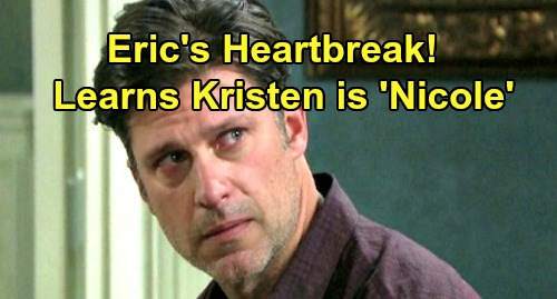 Days of Our Lives Spoilers: Kristen's Exposure Breaks Eric's Heart – Only Real Nicole's Return Can End Suffering