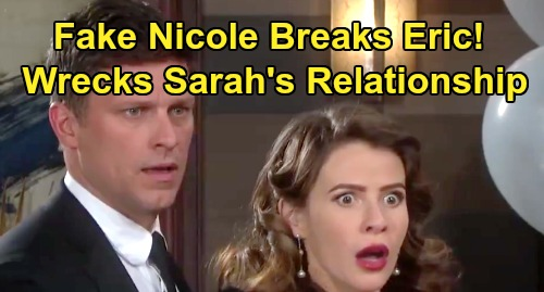 Days of Our Lives Spoilers: Fake Nicole Revelation Breaks Eric - Relives Painful Grief, Sarah Relationship Shattered