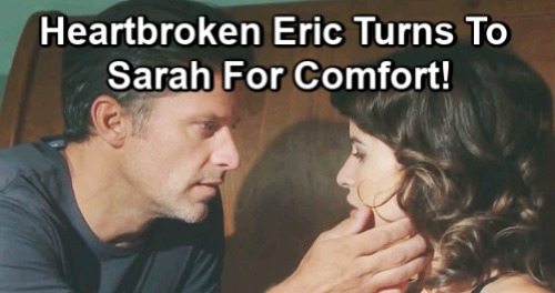 Days of Our Lives Spoilers: Eric Devastated By Nicole's Marriage to Tony - Turns To Sarah For Comfort
