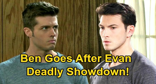 Days of Our Lives Spoilers: Ben's Deadly Evan Confrontation - Goes After Jordan's Killer With A Vengeance?