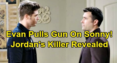 Days of Our Lives Spoilers: Evan Pulls Gun on Sonny – David's Father Demands Future Together, Jordan's Killer Revealed