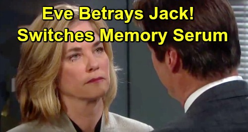 Days of Our Lives Spoilers: Eve Betrays Jack - Switches Out Memory Serum With Placebo?