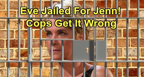 Days of Our Lives Spoilers: Eve Thrown in Prison for Jennifer's Attempted Murder – Time Jump Reveals Cops Got It Wrong?