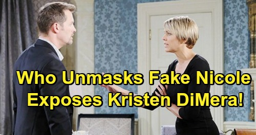 Days of Our Lives Spoilers: See Who Will Unmask Fake Nicole – 3 Characters Put Kristen DiMera's Scheme at Risk