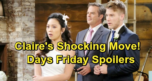 Days of Our Lives Spoilers: Friday, April 12 – Claire Ready to Drop Wedding Bomb – Ben's Invitation Stuns Ciara – Jennifer's Crushed