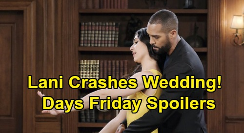 Days of Our Lives Spoilers: Friday, February 14 – Lani's Wedding Crasher Chaos – Chad Discovers Fugitive Ben – Valentine's Day Romance
