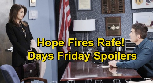 Days of Our Lives Spoilers: Friday, January 3 – Hope Fires Rafe – Ciara Gets Busted – Ben's Final Appeal Looms