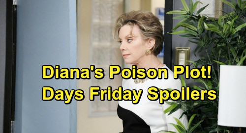 Days of Our Lives Spoilers: Friday, March 8 – Diana's Deadly Plot Forms – John the Safecracker – Eve Scores a Big Victory