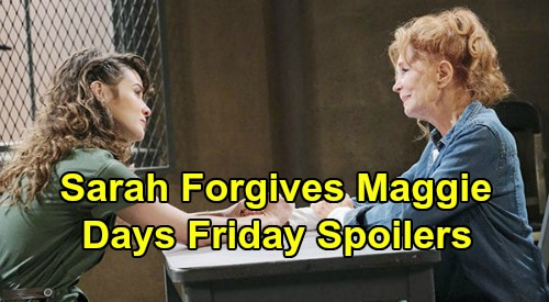 Days of Our Lives Spoilers: Friday, May 15 – Sarah Forgives Maggie, Suicide Looms – Zoey Reveals Crash Truth – Eric Blasts Brady