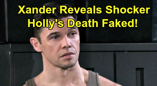 Days of Our Lives Spoilers: Xander Insists Holly's Death Was Faked – Shocked Sarah, Eric and Maggie Battle Doubts, Unleash Fury