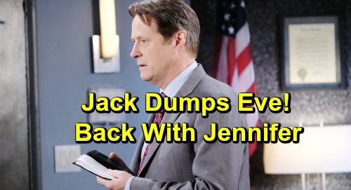 Days of Our Lives Spoilers: Jack Dumps Eve for Jennifer - Manipulative Monster Loses Everything in Brutal Downfall