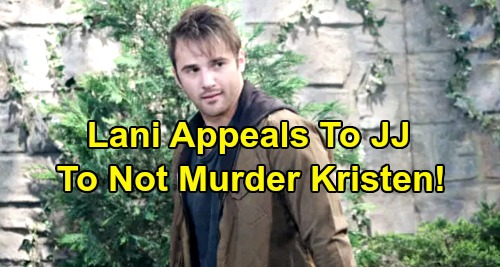 Days of Our Lives Spoilers: Lani's Frantic Appeal To JJ - Tries To Stop Kristen's Murder