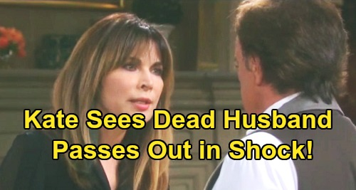 Days of Our Lives Spoilers: Kate Stunned To See Her Dead Husband - Passes Out In Shock