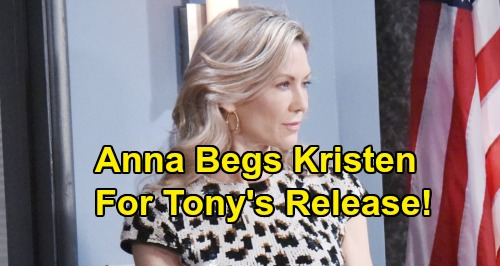 Days of Our Lives Spoilers: Desperate Anna Begs Kristen For Help - Wants Tony Freed From Jail
