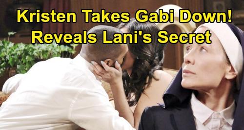 Days of Our Lives Spoilers: Will Kristen Take Gabi Down - Reveal Lani's Secret?