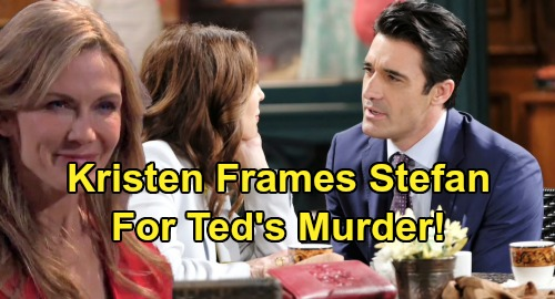 Days of Our Lives Spoilers: Stefan Arrested For Ted's Murder - Kristen Frames Brother For Crime