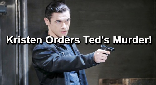Days of Our Lives Spoilers: Kristen Orders Ted's Murder - Xander Goes Soft, Doubles-Crosses Cruel Partner