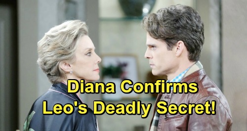Days of Our Lives Spoilers: Diana Confirms Leo's Deadly Secret - Mr. Cooper's Murder Comes Back To Bite