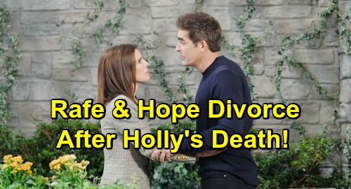 Days of Our Lives Spoilers: Rafe and Hope's Marriage Done - Holly's Death Leads To Divorce