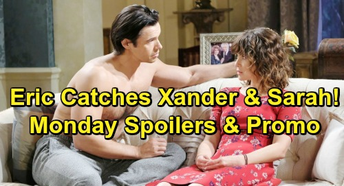 Days of Our Lives Spoilers: Monday, January 21 – Eric Catches Sarah and Xander in Bed – Victor's Offer Shocks Brady