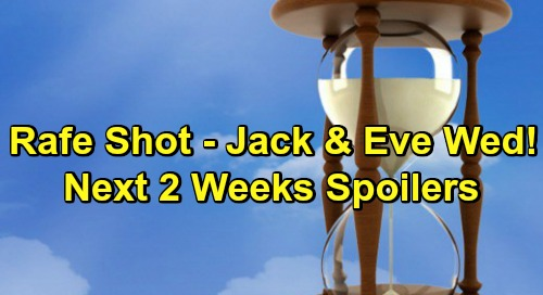Days of Our Lives Spoilers Next 2 Weeks: Rafe Shot During Rescue Mission – Jennifer's Memory Plot Fails, Jack and Eve Wed