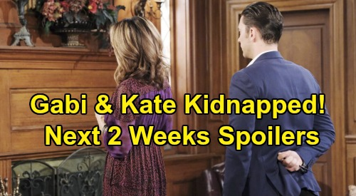 Days of Our Lives Spoilers Next 2 Weeks: Gabi & Kate Held Captive – Orpheus Baby David Deal – Ben & Ciara Romance Blooms