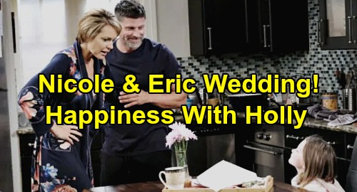 Days of Our Lives Spoilers: Eric & Nicole's Wedding Finally Coming – 'Ericole' Fans Demand Long-awaited Happiness with Holly