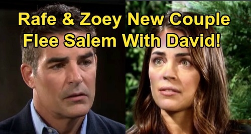 Days of Our Lives Spoilers: Rafe & Zoey Become Hot Couple - Run Away With David To Protect Child From Orpheus?