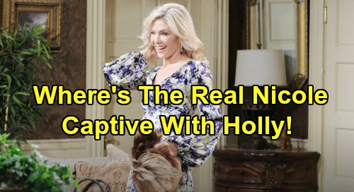 Days of Our Lives Spoilers: What Happened To The Real Nicole Revealed - Captive With Holly?