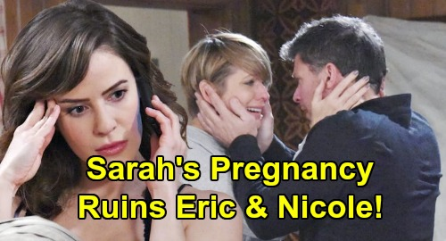 Days of Our Lives Spoilers: Eric Finds Nicole - Sarah's Pregnancy Ruins Ericole's Happy Ever After