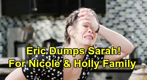 Days of Our Lives Spoilers: Sarah's Heartbreak Hits – Eric Dumps Her for Real Nicole, Builds Happy Family with Holly