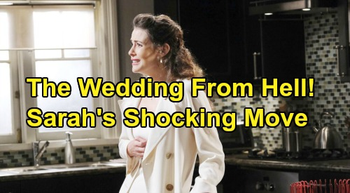 Days of Our Lives Spoilers: Xander & Sarah's Wedding From Hell - Bride's Shocking Move After Baby Swap Secret Explodes