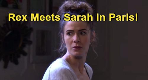 Days of Our Lives Spoilers: Rex Brady Meets Sarah and Rachel In Paris - Convinces Desperate Ex To Return To Salem?
