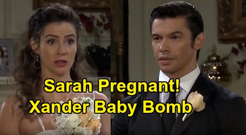 Days of Our Lives Spoilers: Is Sarah Pregnant, Xander Baby Bomb - Explains Why Wedding Moves Forward After Switch Reveal?