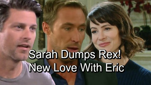 Days of Our Lives Spoilers: Sarah's Fury Explodes, Rex Dumped Over Betrayal – Eric Next in Line for Sarah's Love