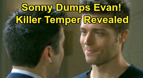 Days of Our Lives Spoilers: Sonny Dumps Evan After Will's Innocence Revealed - Will Evan Lose It, Reveal Killer Temper?