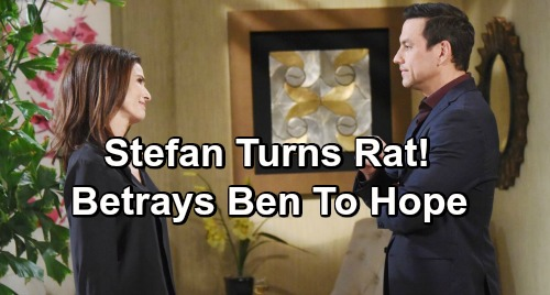 Days of Our Lives Spoilers: Hope Pressures Stefan To Betray Ben - Will DiMera Turn Rat?