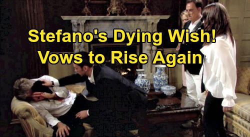 Days of Our Lives Spoilers: Stefano's Dying Wish, Goodbye Promise to Kristen, Chad and Tony – Father Vows to Rise Again